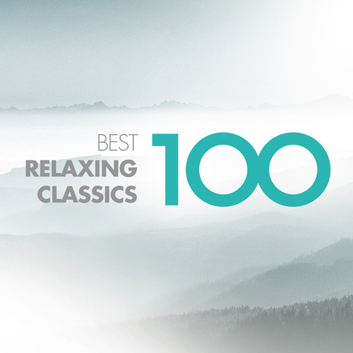 100 Best Relaxing Classics by Various Artists