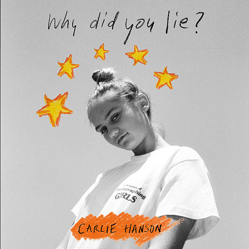Why Did You Lie? by Carlie Hanson