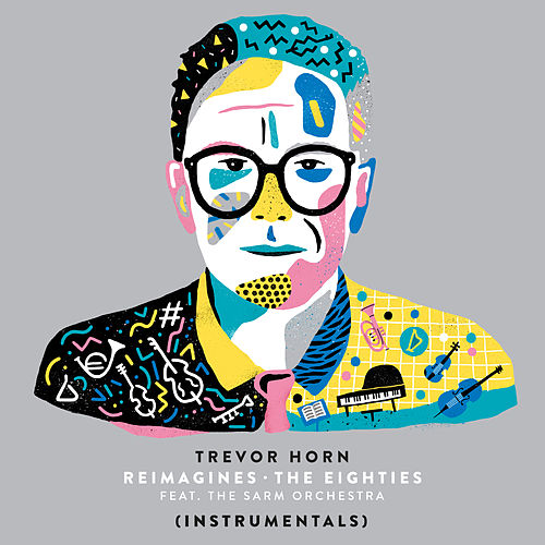 Trevor Horn Reimagines The Eighties (feat. The Sarm Orchestra) (Instrumentals) de Trevor Horn