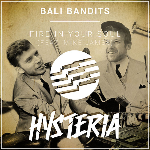 Fire In Your Soul (feat. Mike James) von Bali Bandits
