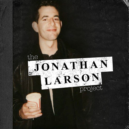The Jonathan Larson Project by Various Artists