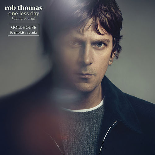 One Less Day (Dying Young) (GOLDHOUSE & Mokita Remix) de Rob Thomas