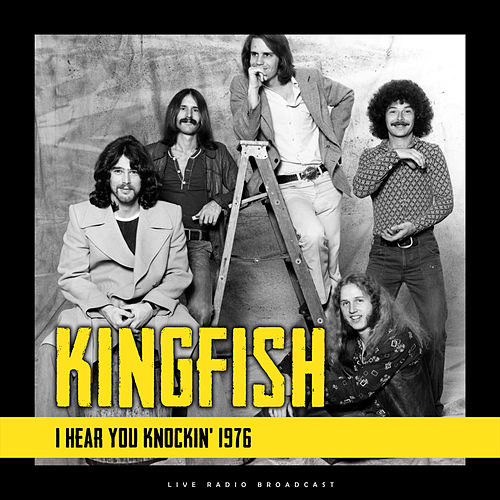 I Hear You Knockin' 1976 (Live) by Kingfish