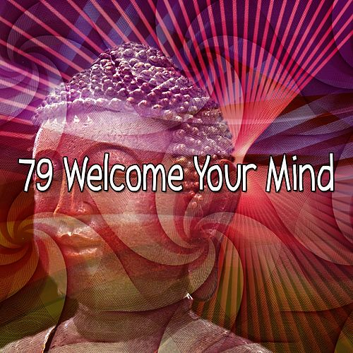 79 Welcome Your Mind by Asian Traditional Music
