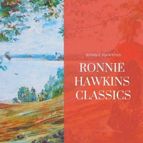 Ronnie Hawkins Classics de Ronnie Hawkins