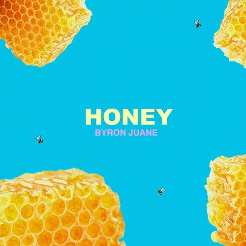 Honey by Byron Juane
