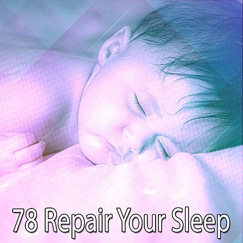 78 Repair Your Sleep by Deep Sleep Music Academy