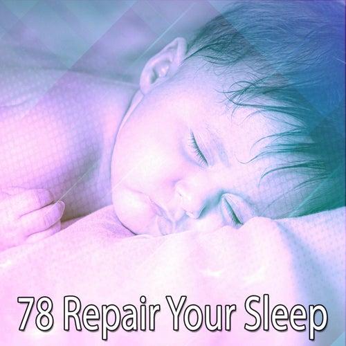 78 Repair Your Sleep by Deep Sleep Music Academy