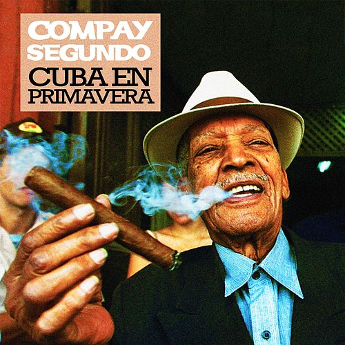 Cuba en Primavera de Compay Segundo