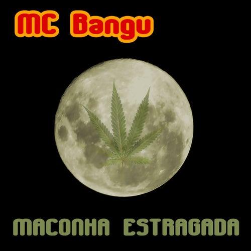 Maconha Estragada von MC Bangu