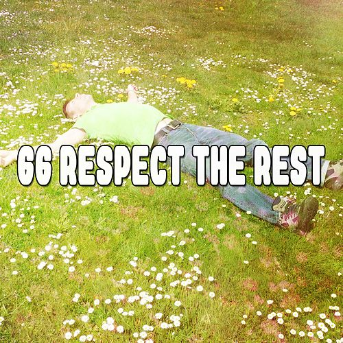 66 Respect the Rest von Best Relaxing SPA Music