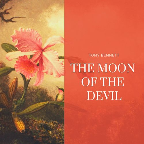The Moon of the Devil von Tony Bennett