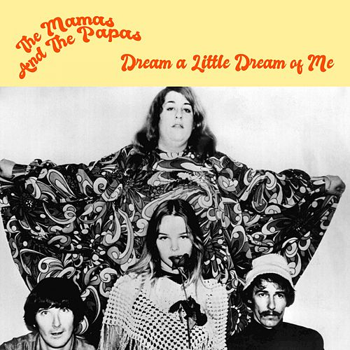 Dream a Little Dream of Me by The Mamas & The Papas