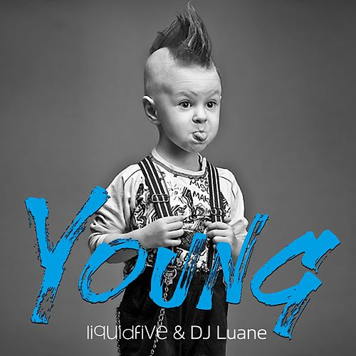 Young by Liquidfive