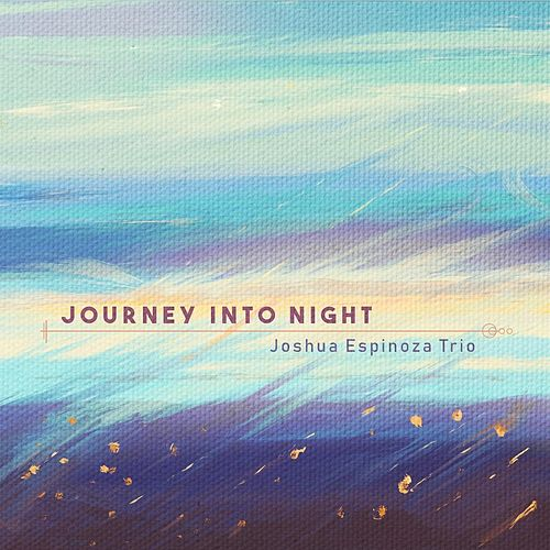 Journey into Night de Joshua Espinoza Trio