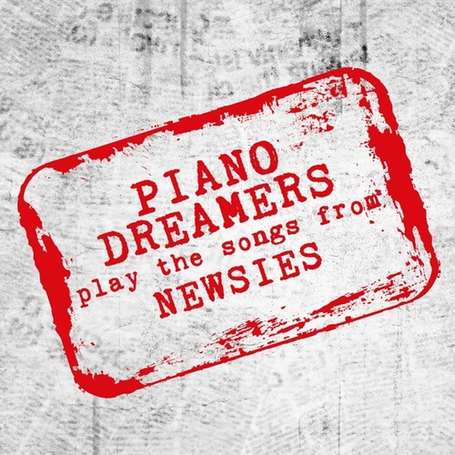 Piano Dreamers Play the Songs from Newsies de Piano Dreamers