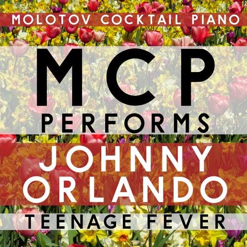 MCP Performs Johnny Orlando: Teenage Fever di Molotov Cocktail Piano