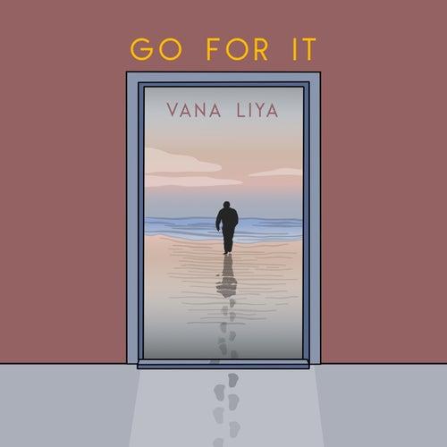 Go for It by Vana Liya