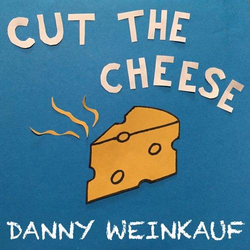 Cut the Cheese de Danny Weinkauf