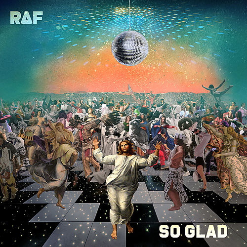 So Glad by Raf