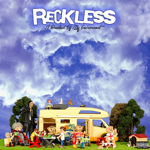 A Product Of My Enviroment by Reckless