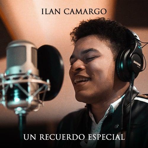 Un Recuerdo Especial de Ilan Camargo