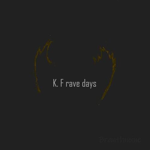 K. F Rave Days von Branthnoine