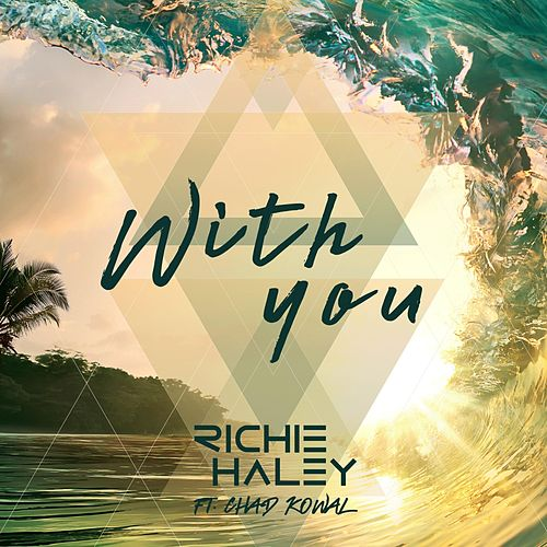 With You by Richie Haley