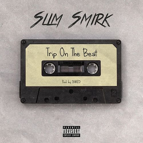 Trip on the Beat by Slim Smirk