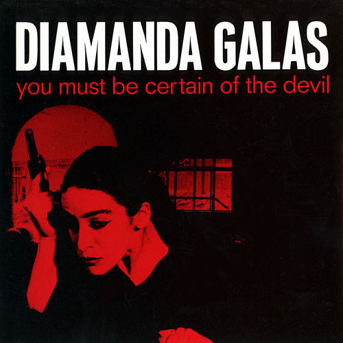 You Must Be Certain Of The Devil von Diamanda Galas