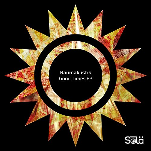 Good Times EP by Raumakustik