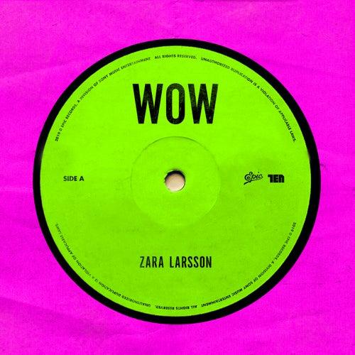 Wow by Zara Larsson