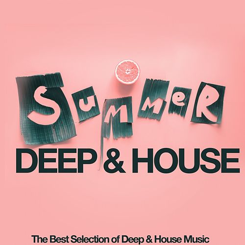 Summer Deep & House (The Best Selection of Deep & House Music) by Various Artists
