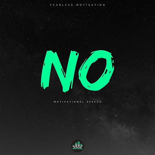 No (Motivational Speech) by Fearless Motivation