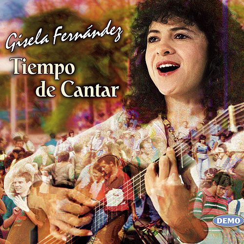Tiempo de Cantar by Gisela Fernández