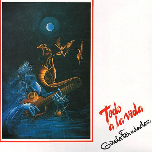 Todo a la Vida by Gisela Fernández