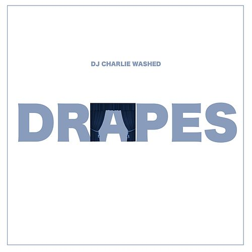 Drapes by DJ Charlie Washed