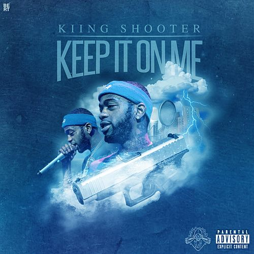 Keep It on Me by Kiing Shooter