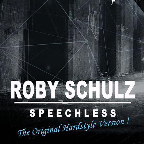Speechless (The Original Hardstyle Version!) von Roby Schulz