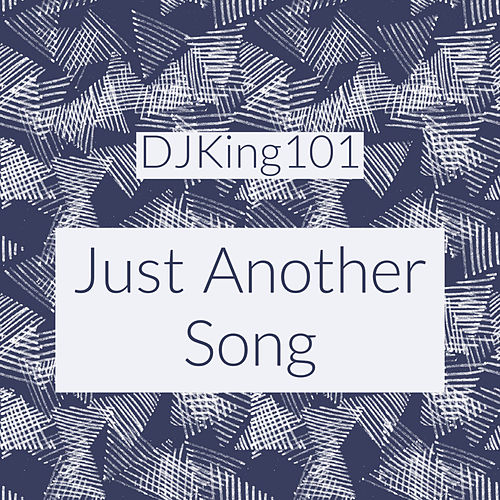 Just Another Song by DJKing101