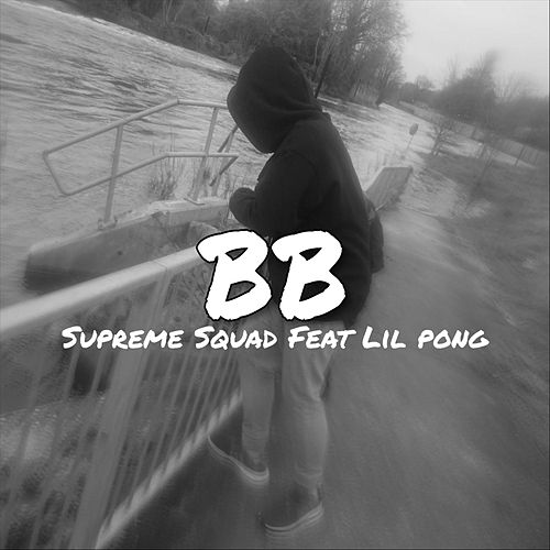 Supreme Squad (feat. Lil Pong) by B.B.