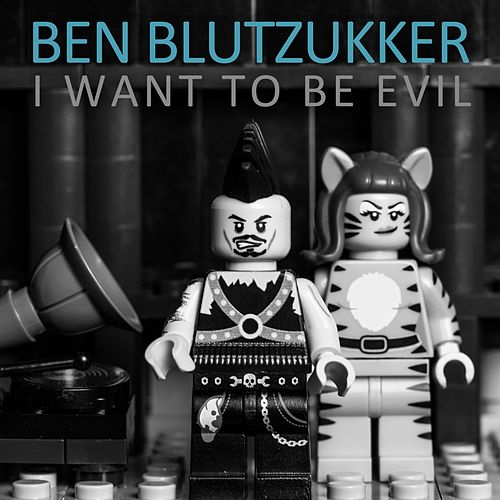 I Want to Be Evil (Metal Version) by Ben Blutzukker