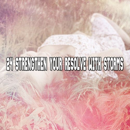 24 Strengthen Your Resolve with Storms by Rain Sounds (2)