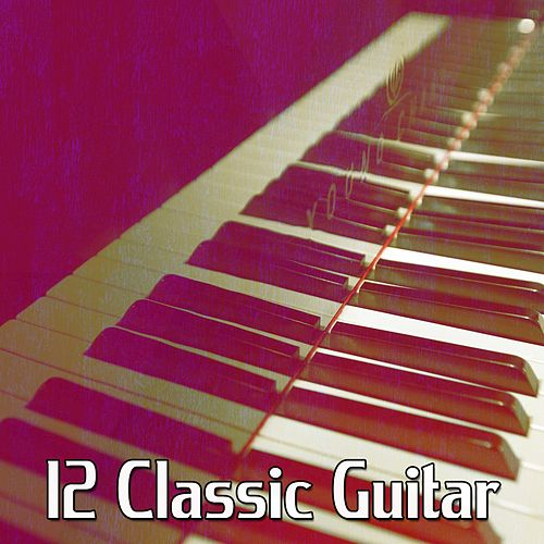12 Classic Guitar von Chillout Lounge