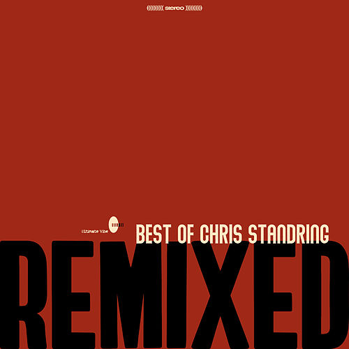Best of Chris Standring Remixed by Chris Standring