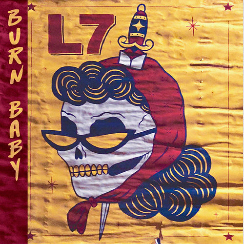 Burn Baby by L7