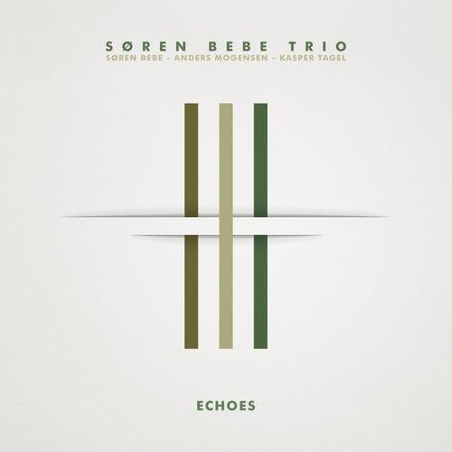 Echoes by Søren Bebe Trio