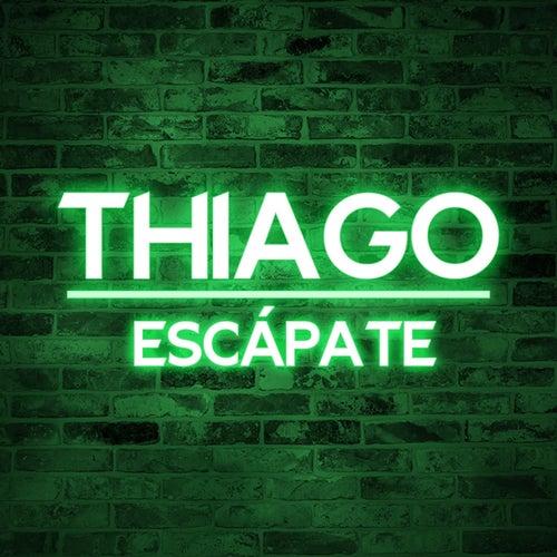 Escápate de Thiago