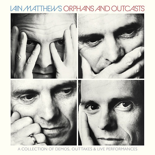 Orphans and Outcasts de Iain Matthews