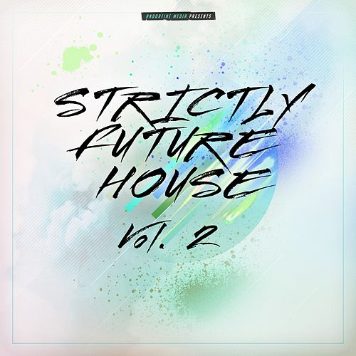 Strictly Future House, Vol. 2 von Various Artists